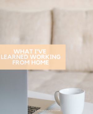 What I've Learned Working From Home