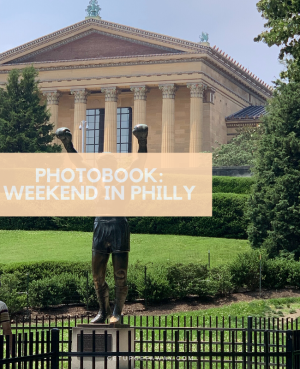 Photo Book: Weekend in Philadelphia